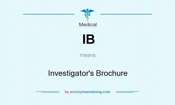 IB means - Investigator's Brochure